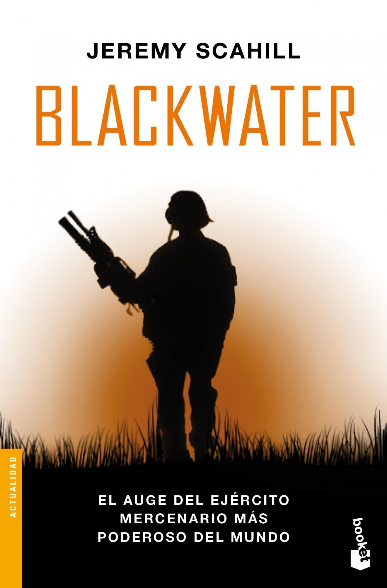 Portada del libro 'Blackawater, el auge del ejército mercenario más poderoso del mundo', de Jeremy Scahill