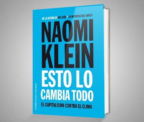 Entrevista a Naomi Klein autora de: Esto lo cambia todo. El capitalismo contra el clima